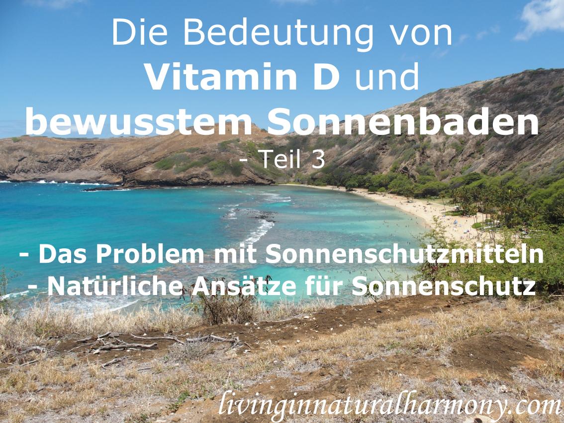 Die Bedeutung von Vitamin D und bewusstem Sonnenbaden: Teil 3